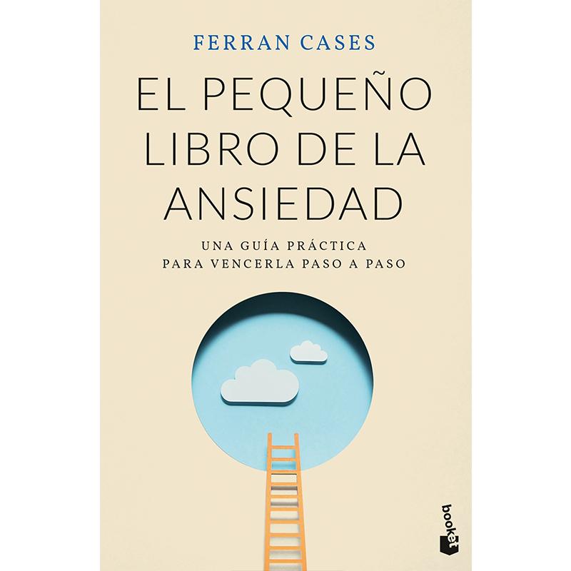 """""""El pequeño libro de la ansiedad""""deFerran Cases."""