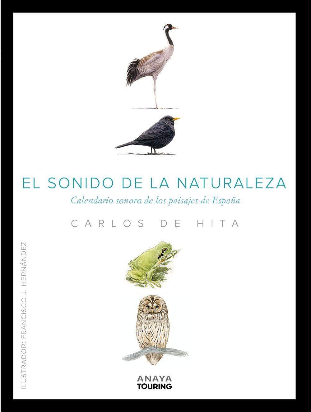 El sonido de la Naturaleza. Calendario sonoro de los paisajes de España. Anaya Touring.