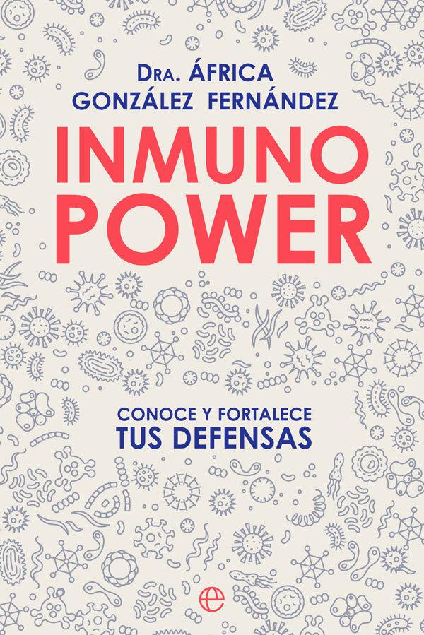Inmuno Power. Dra. África González Fernández. Editorial La esfera de los libros.