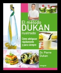 El método Dukan ilustrado. Cómo adelgazar rápidamente y para siempre.