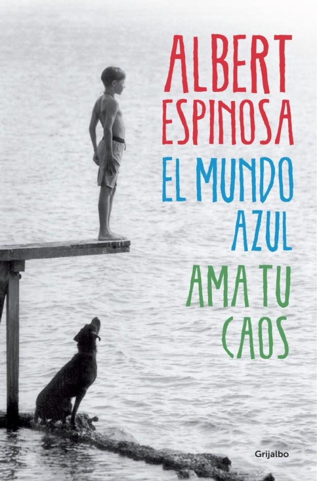 Portada de El Mundo azul ama tu caos de Albert Espinosa.