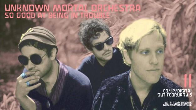 Unknow Mortal Orchestra.