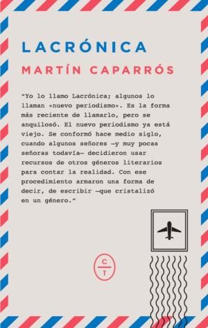 Lacrónica es el último trabajo de Martín Caparrós.
