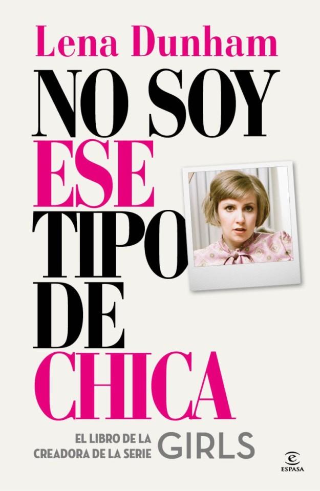 'No soy ese tipo de chica', de Lena Dunham.