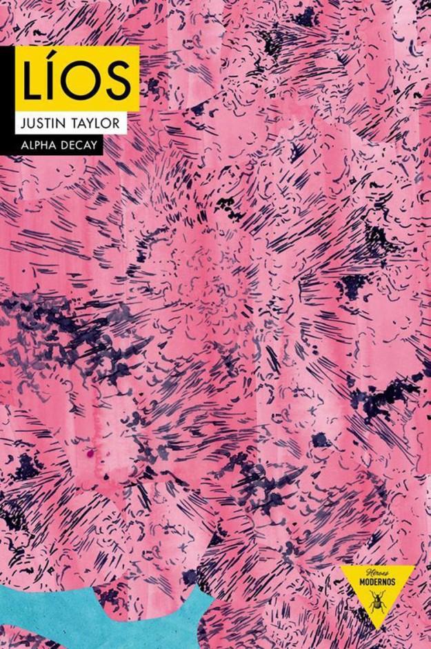 'Líos', de Justin Taylor.