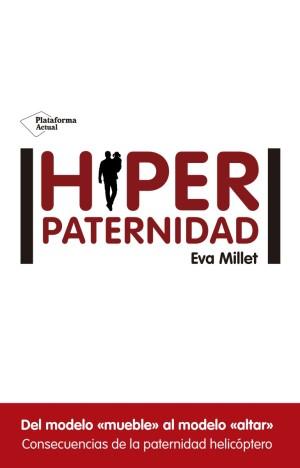 Portada de 'Hiperpaternidad'.